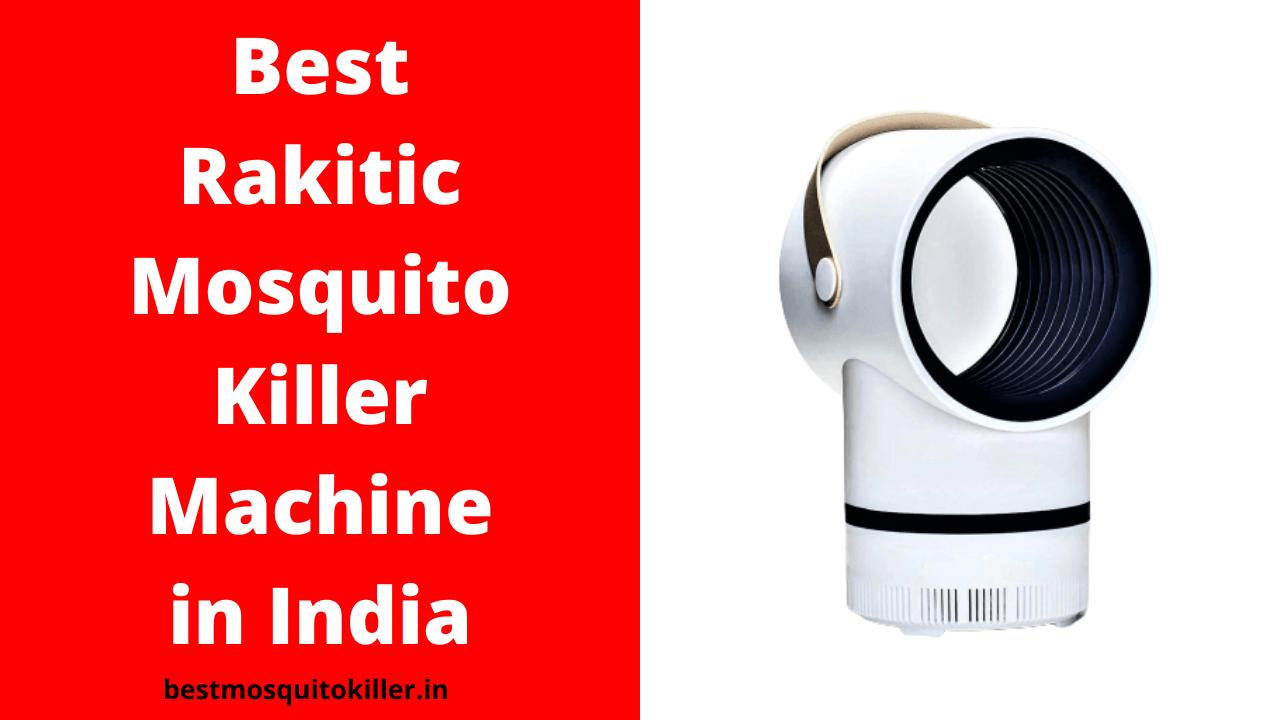 Best Rakitic Mosquito Killer Machine in India